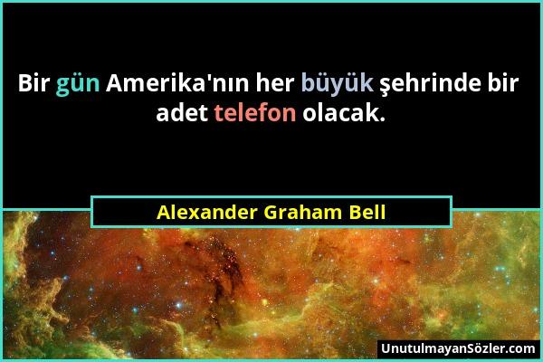 Alexander Graham Bell Sözü 1