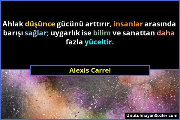 Alexis Carrel Sözü 1