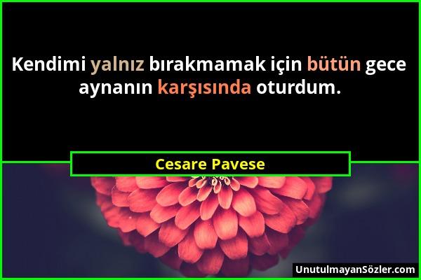 https://www.unutulmayansozler.com/resimler/cesare-pavese/cesare-pavese-sozu-28.jpg