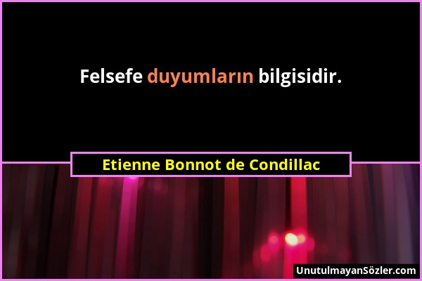 Etienne Bonnot de Condillac Sözü 1