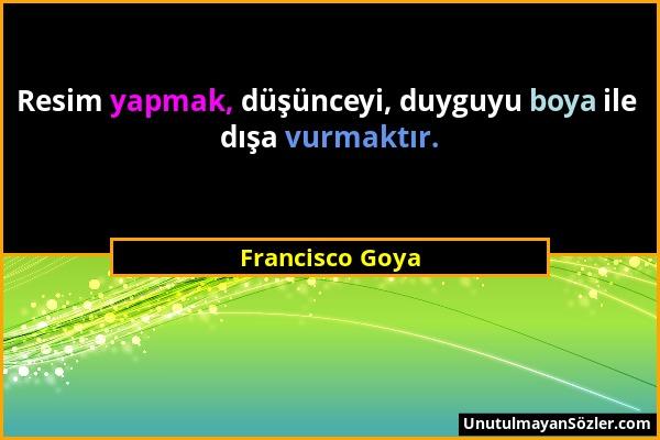 Francisco Goya Sözü 1