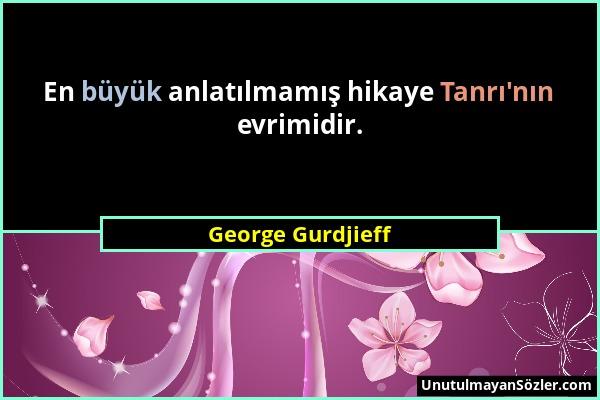 George Gurdjieff Sözü 52
