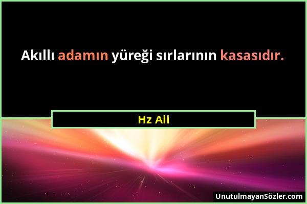 Hz Ali - Akıllı adamın yüreği sırlarının kasasıdır....