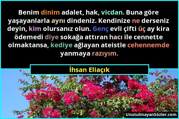 İhsan Eliaçık - Benim dinim adalet, hak, vicdan. Buna göre yaşayanlarla aynı dindeniz. Kendinize ne derseniz deyin, kim olursanız olun. Genç evli çift...