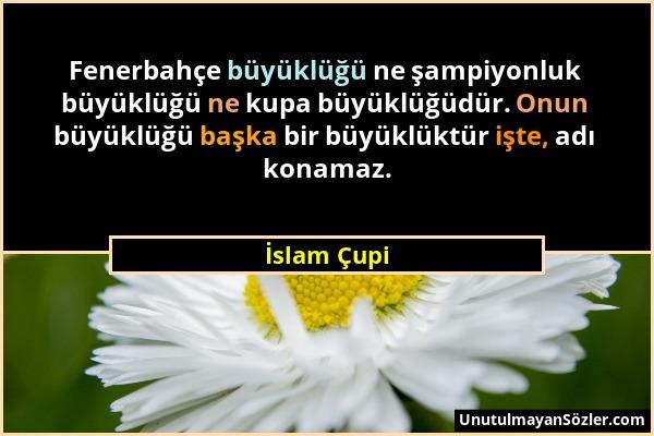 İslam Çupi Sözü 1