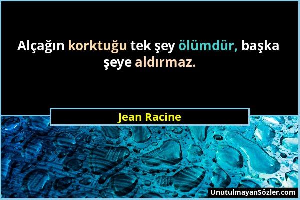 Jean Racine Sözü 1