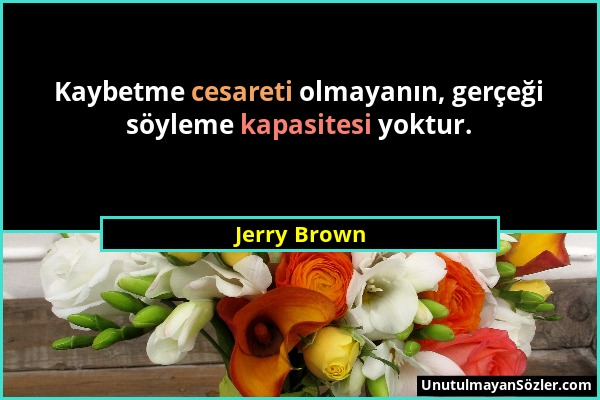 Jerry Brown Sözü 1