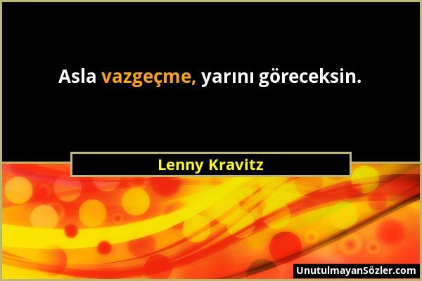 Lenny Kravitz - Asla vazgeçme, yarını göreceksin....