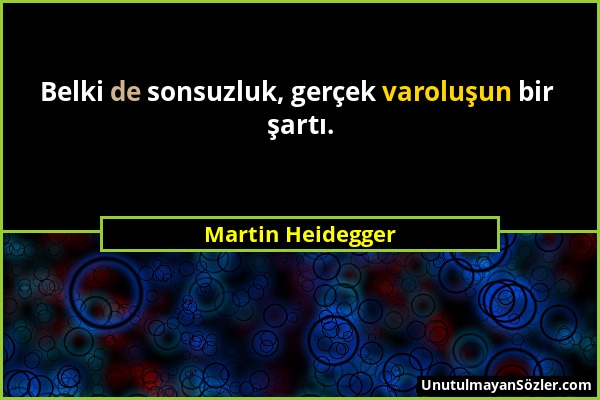 Martin Heidegger Sözü 1