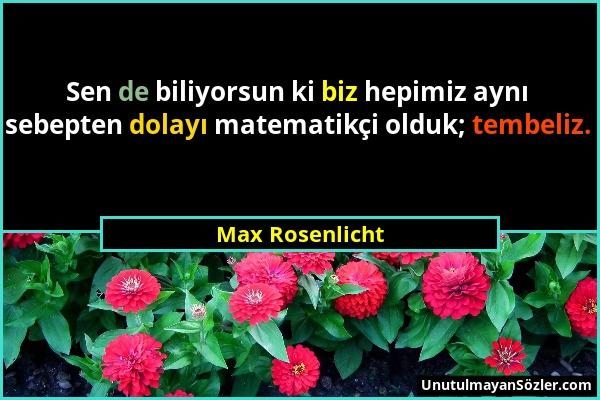 Max Rosenlicht Sözü 1