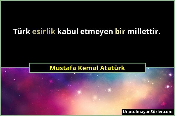 Mustafa Kemal Atatürk Sözü 139