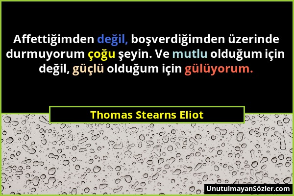Thomas Stearns Eliot Sözü 1