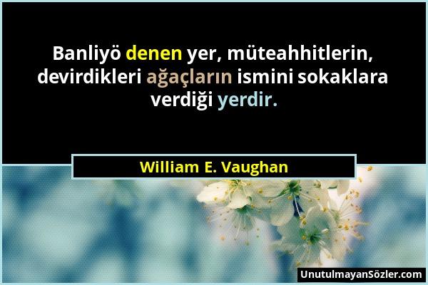 William E. Vaughan Sözü 1