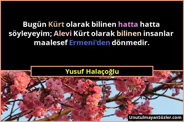 Yusuf Halaçoğlu Sözü 1